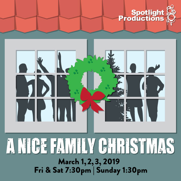 A Nice Family Christmas - March 1, 2 and 3 at the Cedar Theatre in West Bend